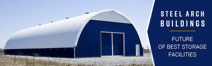 Steel Arch Buildings - Future of Best Storage Facilities