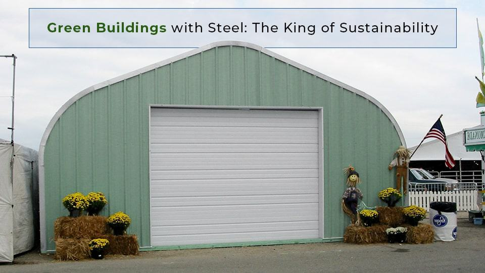 Green Buildings with Steel: The King of Sustainability