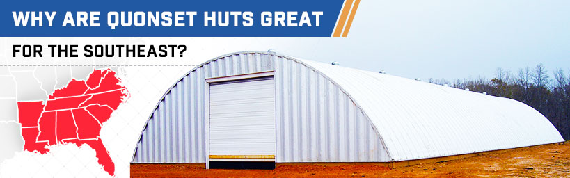 Why are Quonset Huts Great for the Southeast?